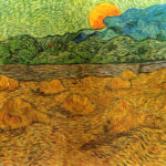 """""""Wheat Field with Crows,"""" Vincent Van Gogh, July 1890."""